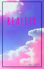 Reality by blue_skyfhel