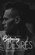 Burning Desires | Chris Brown  by naughtychristopher