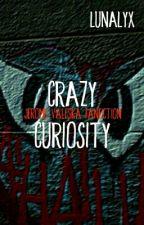 Crazy Curiosity by Lunalyx
