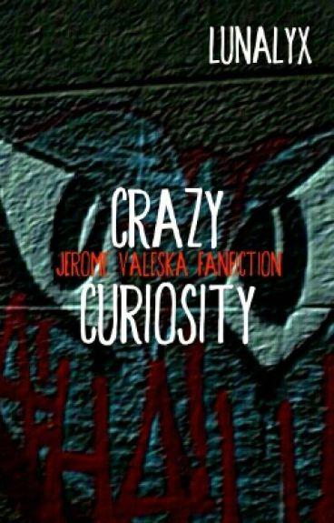 Crazy Curiosity