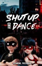 Shut up and dance  by Hermione_preciosa10