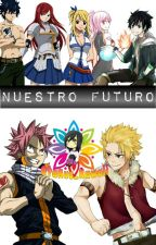 Nuestro Futuro [Fairy Tail] by _Otaku_Kawaii_