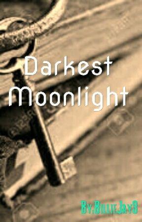 Darkest Moonlight by BillieJay3