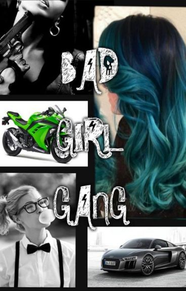 Bad Girl Gang (w trakcje zmian)