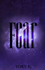 Fear ✔           by xHopefulbarruecox