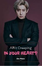 [#REMAKE] Ain't Creeping in Your Heart?  by aknawenanayoi