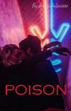 POISON #Wattys2016 by 00skyisthelimit00