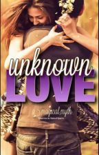 UNKNOWN LOVE by a_magical_myth