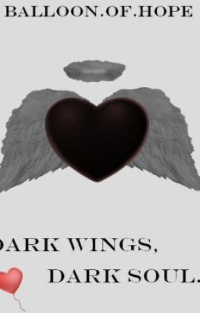 Dark Wings, Dark Soul ( Fallen Angel Series) by balloonofhope
