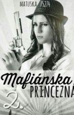 Mafiánska princezná 2 by matuska75274