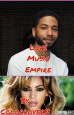 Love, Music, Empire by Colorlover5