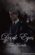 Dark Eyes ~ Tom Riddle by LouXRiddle