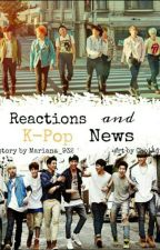 Реакции и K-pop Новости by Mariana_932