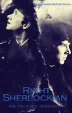 Right Sherlockian  by JimDeservesTheCrown