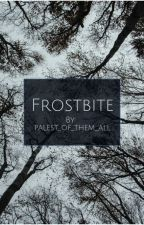 Frostbite by palest_of_them_all