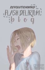 Flash delirium blog ✧˖° by revolutionwind