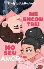 O Meu Amor (EDITANDO) by Thalytaschlindwein