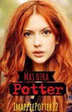 Más una Potter (HIATUS) by ImappiePotter12