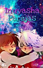 Inuyasha Parejas by sunny-love18