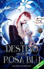 Il Destino della Rosa Blu  by Alebluerose