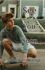 See You Soon(Alex Lange) by SelmanXLange