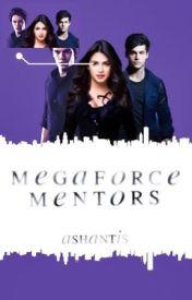 Megaforce Mentors by ashantis10