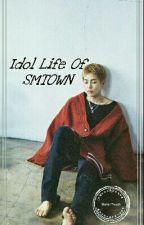 Idol Life Of SMTOWN(EXO FF) by XiuminTrxxsh
