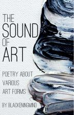 The Sound Of Art by BlackeningMind