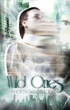 Wild Ones [CampNaNoWriMo][#Wattys2016] by MrsSlowDeath