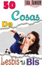 50 Cosas De Lesbianas Y Bisexuales by Loba_Rainbow