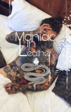 Maniac In Leather (#Wattys2016) by kimberley_Adams