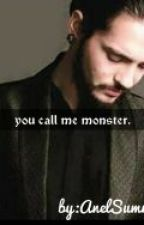 You Call Me Monster by AnelSummers