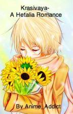 Krasivaya- a Hetalia Romance by Anime_Addict
