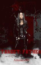 Target: Father by Azkaban303