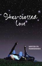 Star-crossed love... by Francesca034