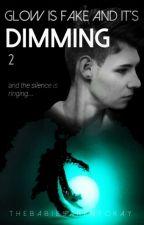 Glow Is Fake And It's Dimming (Phan) by TheBabiesArentOkay