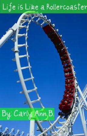 Life is Like a Rollercoaster by carlyann8