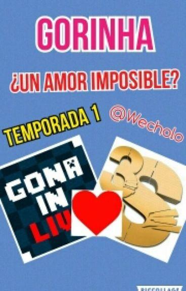 Gorinha, ¿Un Amor Imposible? Temporada 1