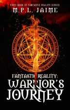 Fantastic Reality: The Warrior's Journey by BangtansWife
