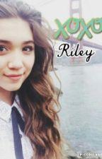 xoxo, riley ✨ rilaya (ON HOLD) by vivaciousmama