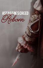 Reborn | Assassin's Creed by YouAreBlake