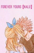 Forever Yours [NaLu❤] by thefinestwine
