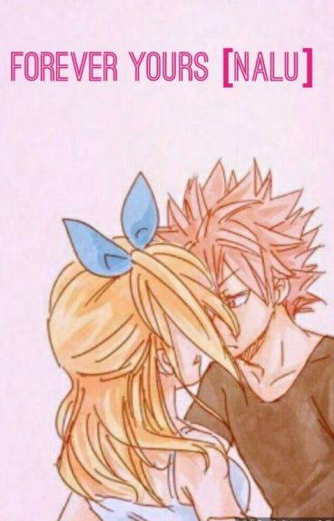 Forever Yours [NaLu❤]