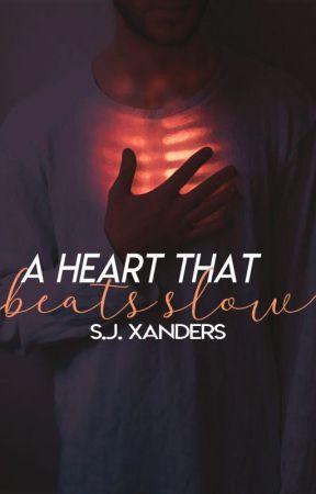 A Heart That Beats Slow |MxM| by -serenityE-