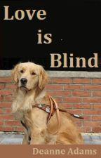 Love is Blind (Scomiche) by SDAdams
