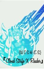 {Wishes} Cloud Strife x Reader by light-the-night_sky