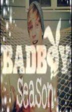 Bad Boy Season (Rated R) by ShaunSmith_