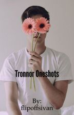Tronnor Oneshots by flipoffsivan