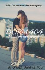 Dorm 404 (Problem not found) by Ghost_Behind_You