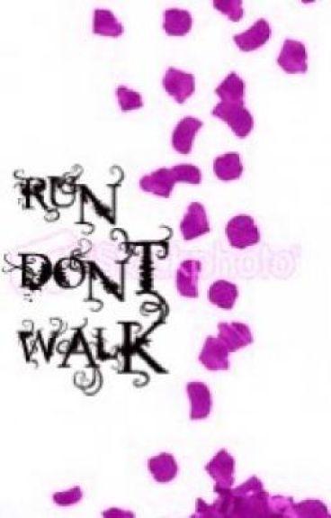 Run, don't walk.